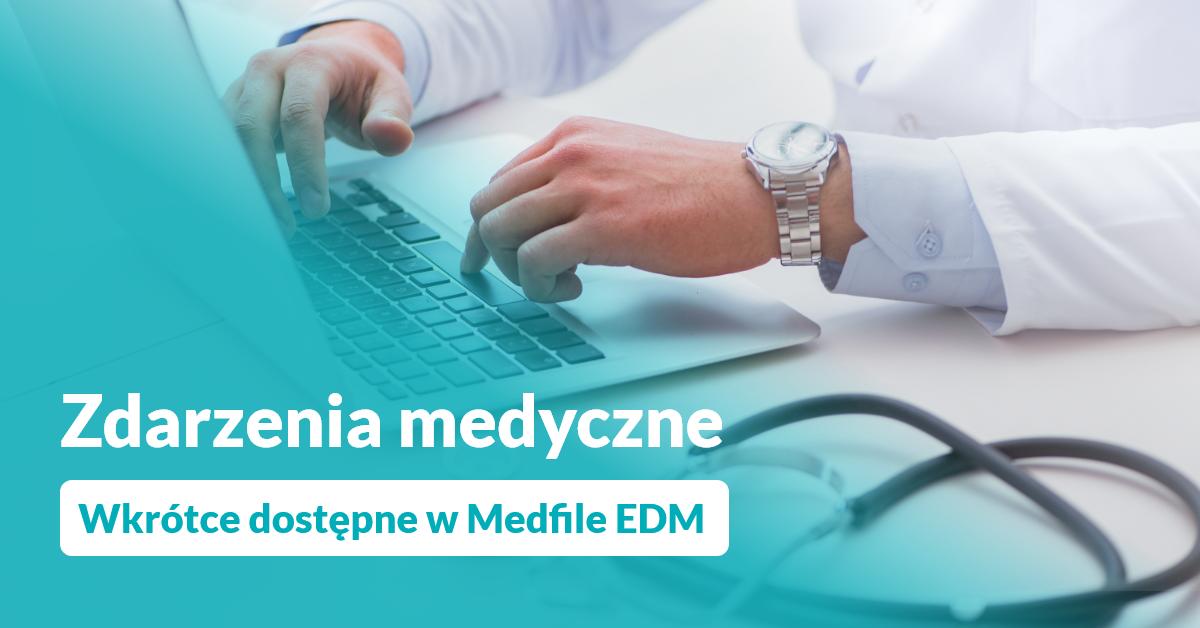Zdarzenia medyczne w Medfile EDM